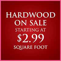 Love your Floors! hardwood on sale starting at $2.99 sq ft